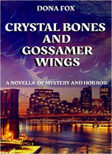 Crystal Bones and Gossamer Wings