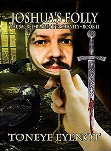 Joshua's Folly (The Sacred Blade of Profanity series Book II)
